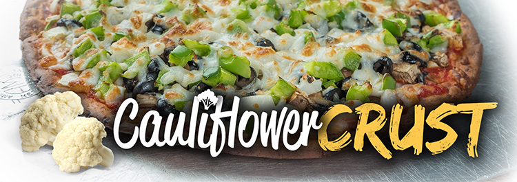 We have Cauliflower Crust